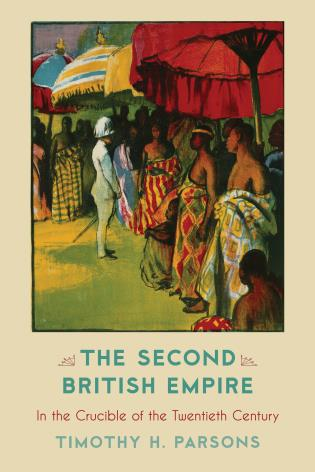 The Second British Empire: In the Crucible of the Twentieth Century
