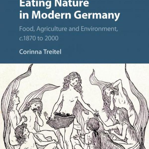 Eating Nature in Modern Germany: Food, Agriculture and Environment, ca 1870-2000